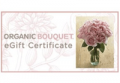 Organic Bouquet: Gift Certificate From $25
