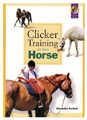 Karen Pryor Clickertraining: Horse Training Books Clicker Training For Your Horse For $29.95